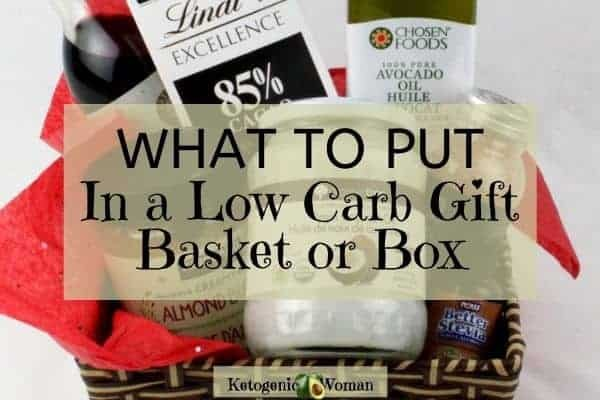 what to put in a low carb gift basket or box