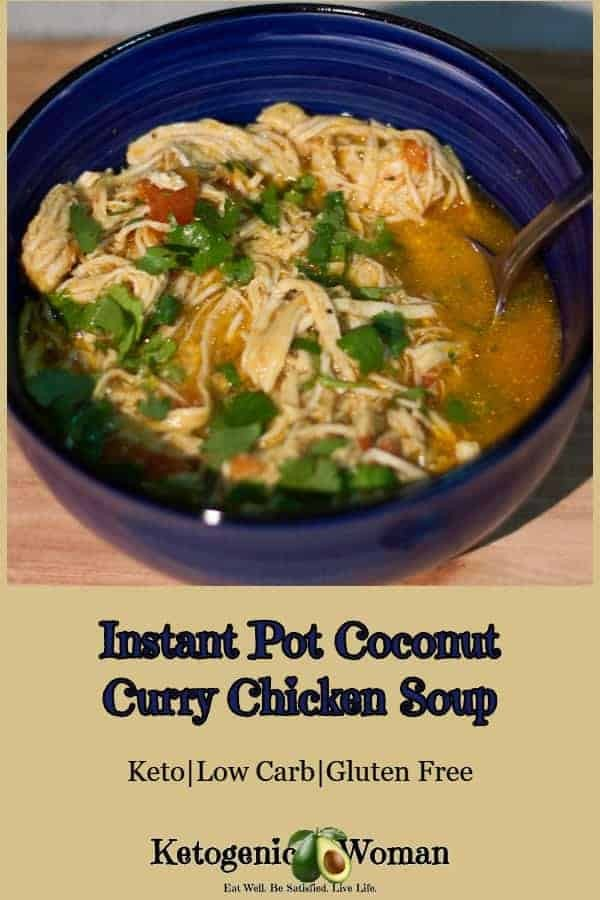 Instant Pot Coconut Curry Chicken Soup. Easy to make keto, low carb and gluten free.