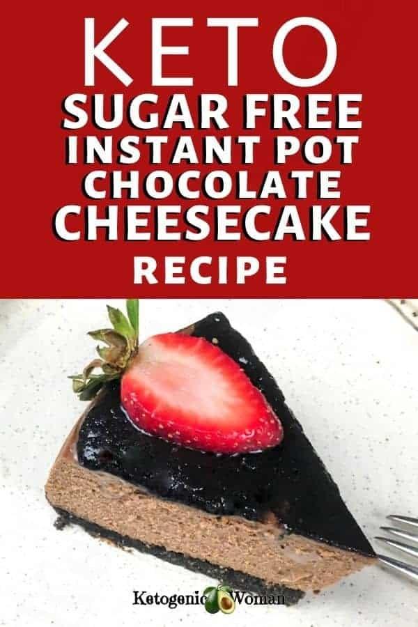 Keto Sugar Free Instant Pot Chocolate Cheesecake Recipe